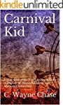 Carnival Kid: A biography of the True...