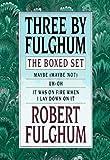 Three by Fulghum: The Boxed Set