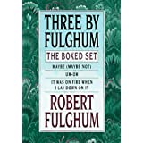 Three by Fulghum: The Boxed Set ~ Robert Fulghum