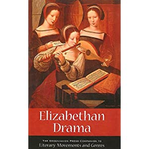 Amazon.com: Elizabethan Drama (Greenhaven Press Companion to ...