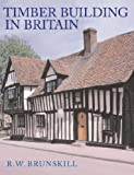 Timber Building in Britain (Vernacular Buildings)