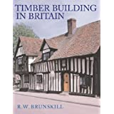 Timber Building in Britain (Vernacular Buildings)by Rw Brunskill