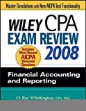 img - for Wiley CPA Exam Review 2008: Financial Accounting and Reporting (Wiley Cpa Examination Review Financial Accounting and Reporting) by O. Ray, CPA, PhD Whittington (2007-12-04) book / textbook / text book