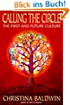 Calling the Circle: The First and Fut...