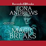 Magic Breaks: Kate Daniels, Book 7 (       UNABRIDGED) by Ilona Andrews Narrated by Renée Raudman