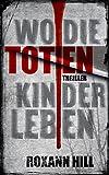 Image de Wo die toten Kinder leben: Der erste Fall für Steinbach und Wagner