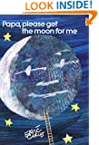 Papa, Please Get the Moon for Me: Miniature Edition (The World of Eric Carle Miniature Edition)
