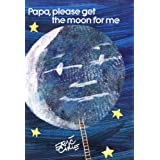 Papa, Please Get the Moon for Me: Miniature Edition (The World of Eric Carle Miniature Edition) ~ Eric Carle