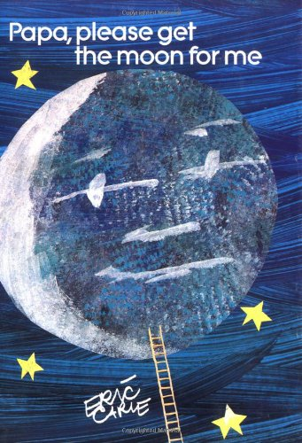 Papa, Please Get the Moon for Me (World of Eric Carle)