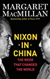 Nixon in China: The Week That Changed the World (0670044768) by MacMillan, Margaret