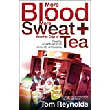 More Blood, More Sweat and Another Cup of Teaby Tom Reynolds