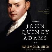 John Quincy Adams | [Harlow Giles Unger]