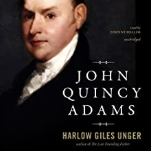 John Quincy Adams Audiobook by Harlow Giles Unger Narrated by Johnny Heller