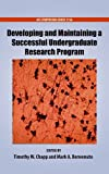 Developing and Maintaining a Successful Undergraduate Research Program (Acs Symposium Series)