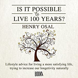 Is It Possible to Live 100 Years? Audiobook
