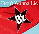 Don't Wanna Lie♪B'z