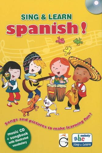 Sing and Learn Spanish!: Songs and Pictures to Make Learning Fun!