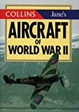 Aircraft of World War II (The Collins/Jane's Gems) (0004708490) by Ethell, Jeffrey L.