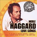 Merle Haggard Country Hit Parade: Love Songs
