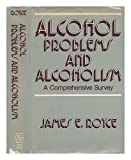 img - for ALCOHOL PROBLEMS AND ALCOHOLISM~A COMPREHENSIVE SURVEY book / textbook / text book