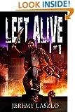 Left Alive #1: A Zombie Apocalypse Novel