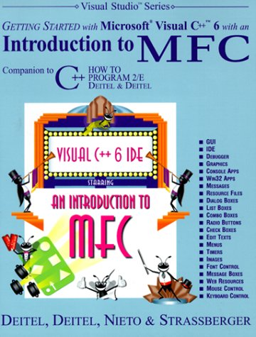 Getting Started with Visual C++ 6 with an Introduction to MFC, Deitel, P. J.; Nieto, T. R.; Nieto, T. R.; Strassberger, E. T.