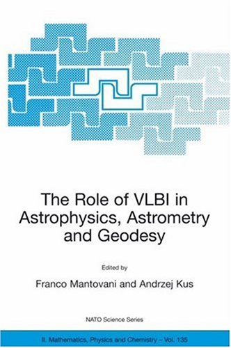 Role of VLBI in Astrophysics, Astrometry and Geodesy (NATO Science Series II: Mathematics, Physic[