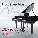 Non Stop Music (Relaxing Piano Music Non Stop)