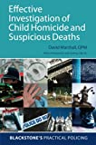 Effective Investigation of Child Homicide and Suspicious Deaths (Blackstone's Practical Policing) (0199639175) by Marshall, David
