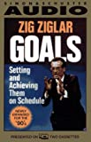 GOALS SETTING AND ACHIEVING THEM ON SCHEDULE : Setting And Achieving Them On Schedule