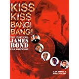 Kiss Kiss Bang! Bang!: The Unofficial James Bond Film Companionby Alan Barnes