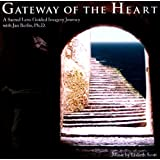 Gateway of the Heart - A Sacred Lens Guided Imagery Journey ~ Jan Berlin PhD