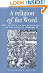 A Religion of the Word: The Defence o...