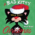 A Bad Kitty Christmas (       UNABRIDGED) by Nick Bruel Narrated by Vanessa Williams