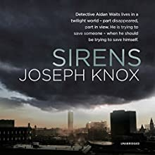 Sirens Audiobook by Joseph Knox Narrated by Lewys Taylor