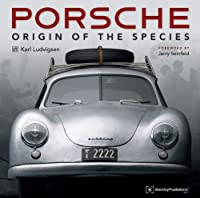 Porsche - Origin of the Species with Foreword by Jerry Seinfeld by Bentley Publishers