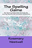 The Spelling Game: The Spelling Game that develops the working memory and increases vocabulary