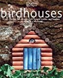 img - for Birdhouses: From Castles to Cottages - 20 Simple Homes and Feeders to Make in a Weekend book / textbook / text book