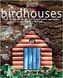 Birdhouses: From Castles to Cottages - 20 Simple Homes and Feeders to-ExLibrary