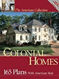 Colonial Homes: 165 Plans with American Style (American Collection)