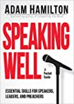 Speaking Well: Essential Skills for S...