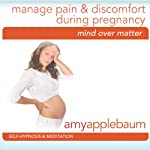 Manage Pain & Discomfort During Pregnancy (Self-Hypnosis & Meditation) | Amy Applebaum