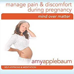 Manage Pain & Discomfort During Pregnancy (Self-Hypnosis & Meditation) | [Amy Applebaum]