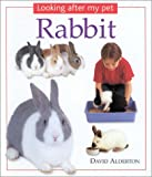 Looking After My Pet Rabbit (0754810976) by Alderton, David