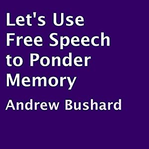 Let's Use Free Speech to Ponder Memory Audiobook