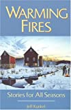 img - for Warming Fires: Stories for All Seasons book / textbook / text book
