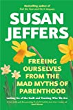 Freeing Ourselves from the Mad Myths of (0340897597) by Jeffers, Susan