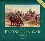 The Peninsular War Atlas (Revised) (General Military)