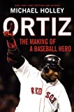Ortiz: The Making of a Baseball Hero