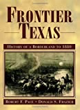 img - for Frontier Texas: History of a Borderland to 1880 book / textbook / text book